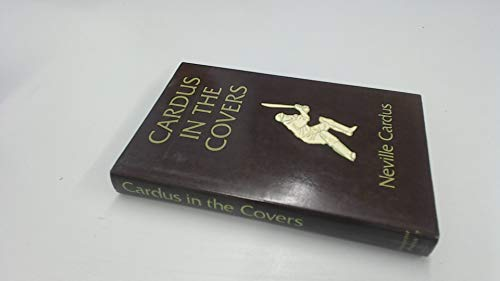 Cardus in the Covers By Neville Cardus
