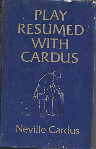 Play Resumed with Cardus By Neville Cardus