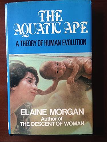 The Aquatic Ape: Theory of Human Evolution By Elaine Morgan