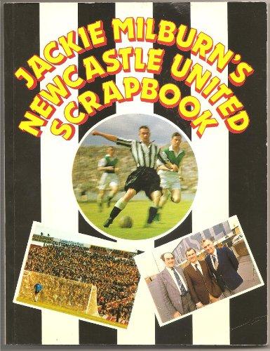 Newcastle United Scrapbook By Jack Milburn
