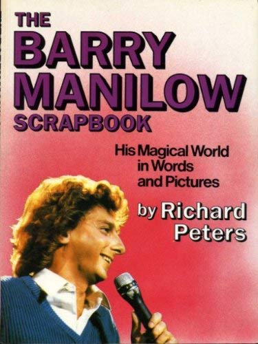 The Barry Manilow Scrapbook By Richard Peters