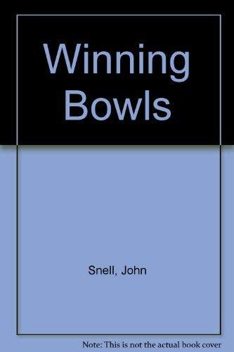 Winning Bowls By John Snell