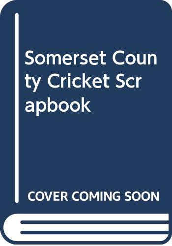 Somerset County Cricket Scrapbook by Vic Marks