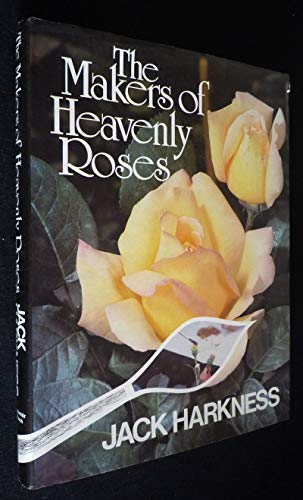 The Makers of Heavenly Roses von Jack L. Harkness