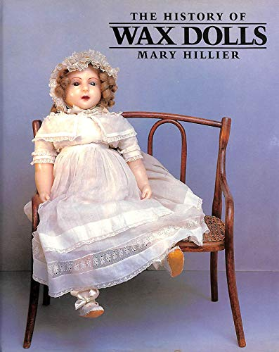 The History of Wax Dolls By Mary Hillier