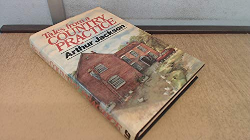 Tales from a Country Practice By Arthur Jackson