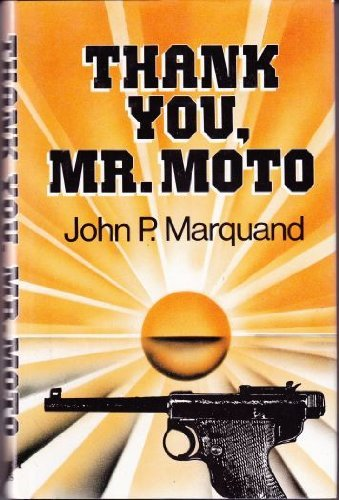 Thank You, Mr.Moto By John P. Marquand