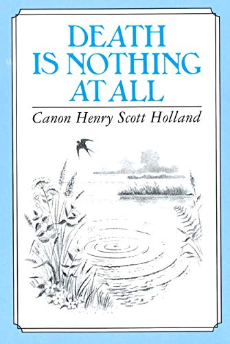Death Is Nothing at All (Inspirational) (Inspirational) By Henry Scott Holland