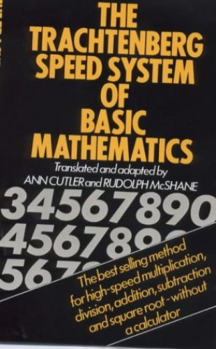 The Trachtenberg Speed System of Basic Mathematics By A. Cutler