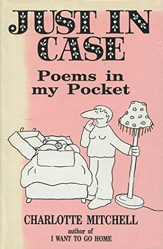Just in Case: Poems in My Pocket By Charlotte Mitchell