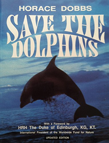 Save the Dolphins By Horace E. Dobbs