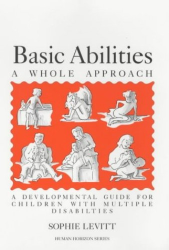 Basic Abilities - A Whole Approach By Sophie Levitt