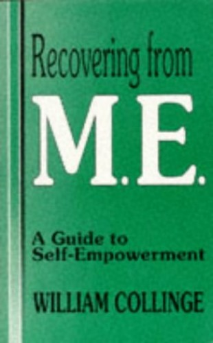 Recovering from M.E. By William Collinge