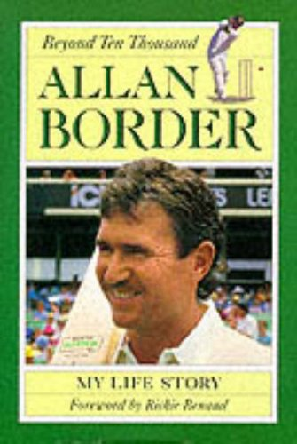 Beyond Ten Thousand By Allan Border