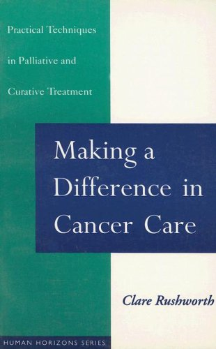 Making a Difference in Cancer Care By Clare Rushworth