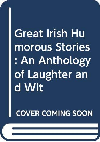 Great Irish Humorous Stories: An Anthology of Laughter and Wit by Edited by Peter Haining