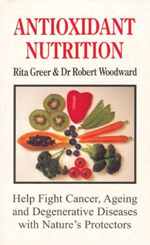 Antioxidant Nutrition By Rita Greer