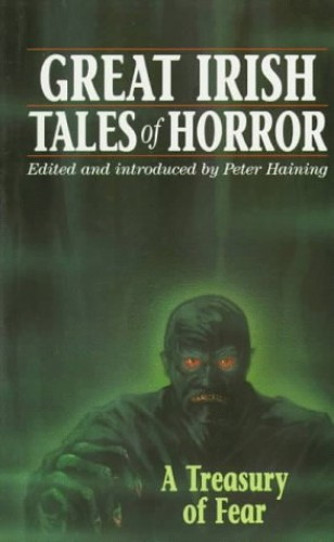Great Irish Tales of Horror By Edited by Peter Haining