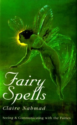 Fairy Spells (Past Times/Historical Collections Only) By Claire Nahmad