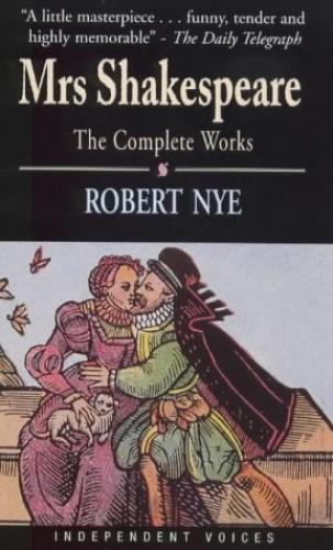 Mrs. Shakespeare By Robert Nye