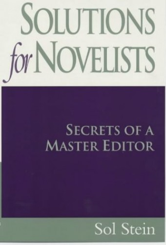 Solutions for Novelists By Sol Stein
