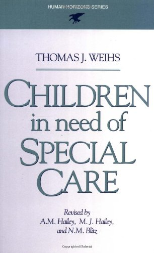 Children in Need of Special Care By Thomas J. Weihs