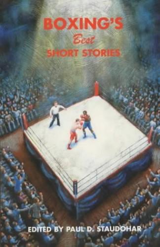 Boxing's Best Short Stories By Paul Staudohar
