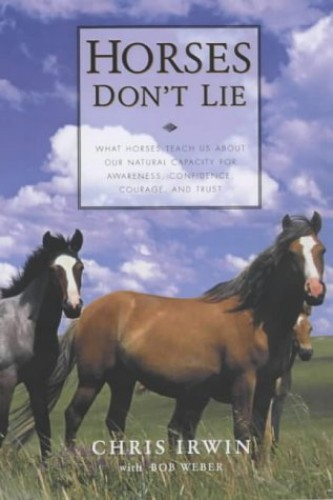 Horses Don't Lie By Chris Irwin