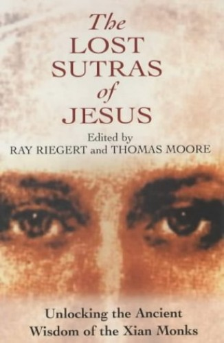 The Lost Sutras of Jesus By Thomas Moore