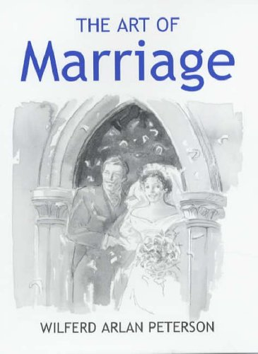 The Art of Marriage By Wilfred Arlan Peterson