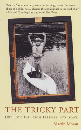 Tricky Part: One Boy's Fall from Trespass into Grace By Martin Moran