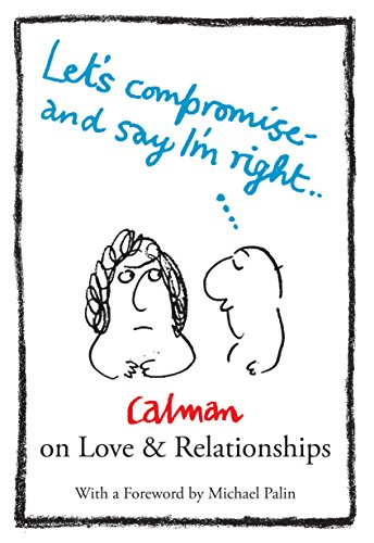 Lets Compromise and Say I'm Right By Stephanie Calman
