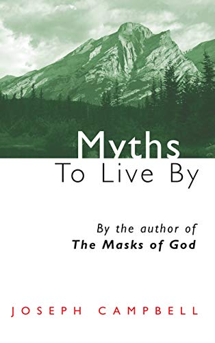 Myths to Live by (Condor Books) By Joseph Campbell