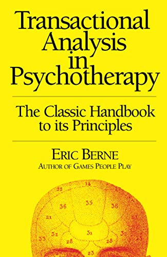 Transactional Analysis in Psychotherapy (Condor Books) By Eric Berne