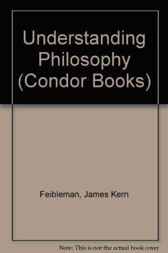 Understanding Philosophy By James Kern Feibleman
