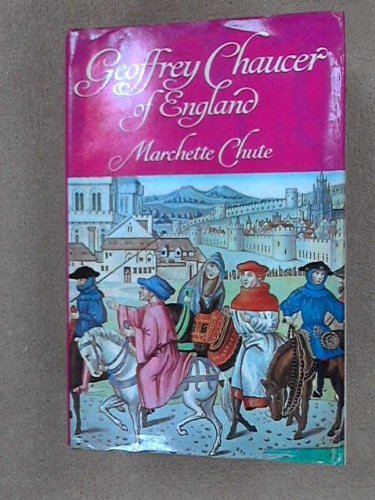 Geoffrey Chaucer of England By Marchette Chute