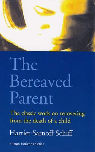The Bereaved Parent (Human Horizons) By Harriet Sarnoff Schiff