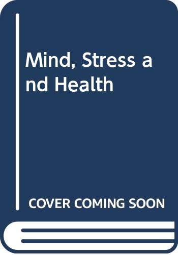 Mind, Stress and Health By Richard Totman