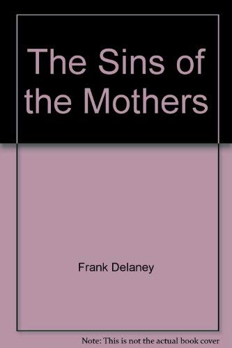 The Sins of the Mothers By Frank Delaney