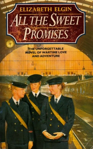 Xxall the Sweet Promises By Elizabeth Elgin