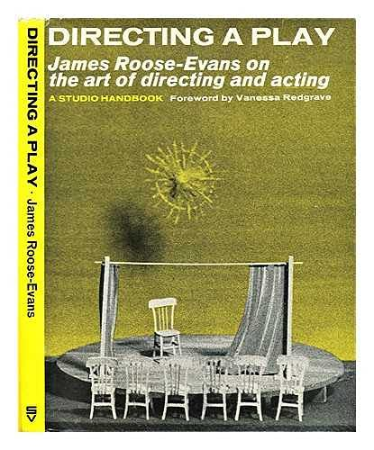Directing a play: James Roose-Evans of the art of directing and acting (Studio handbooks) By James Roose-Evans