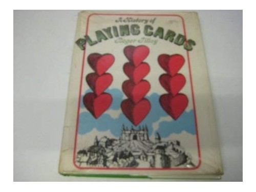 History of Playing Cards By Roger Tilley