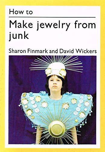 How to Make Jewellery from Junk By Sharon Finmark