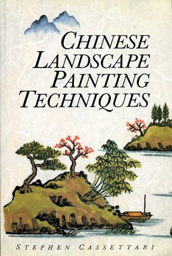 Chinese Landscape Painting Techniques By Stephen Cassettari