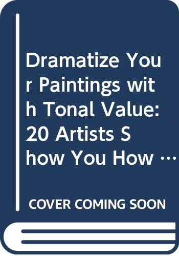 Dramatize Your Paintings with Tonal Value By Carole Katchen