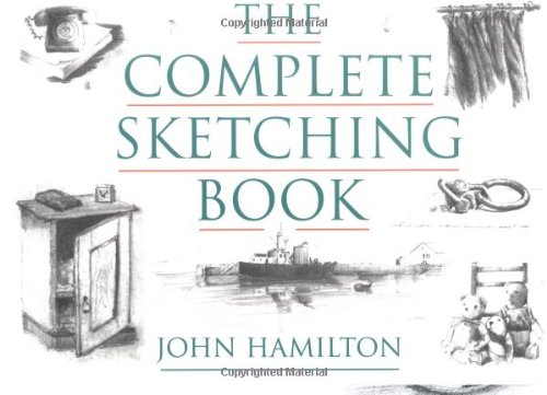 The Complete Sketching Book By John Hamilton