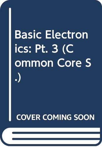 Basic Electronics: Pt. 3 (Common Core S.)