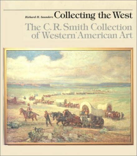 Collecting the West By Director Richard H Saunders