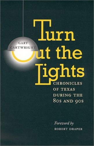 Turn Out the Lights By Gary Cartwright