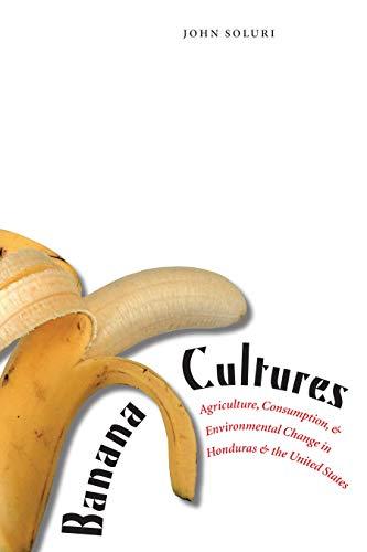 Banana Cultures By John Soluri